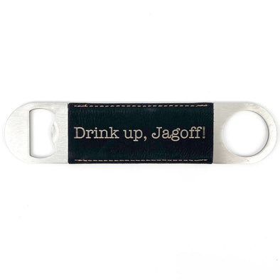 Drink Up, Jagoff, Black Bottle Opener, Wholesale