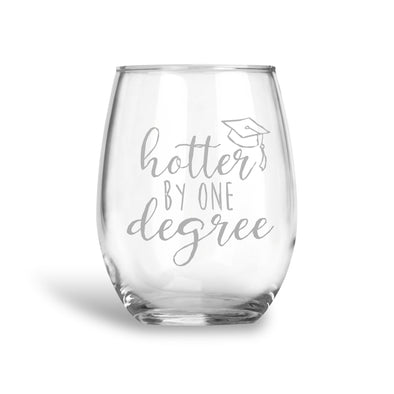 Hotter By One Degree, Stemless Wine Glass