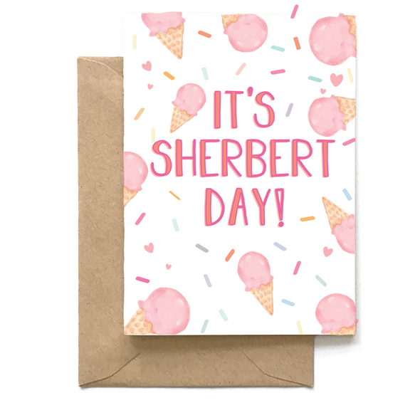 """It's Sherbert Day!"", Birthday Card"