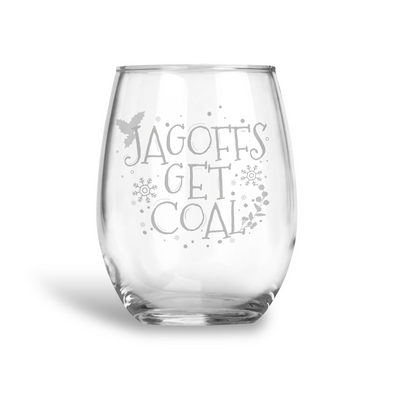 Jagoffs Get Coal, Stemless Holiday Wine Glass, Wholesale