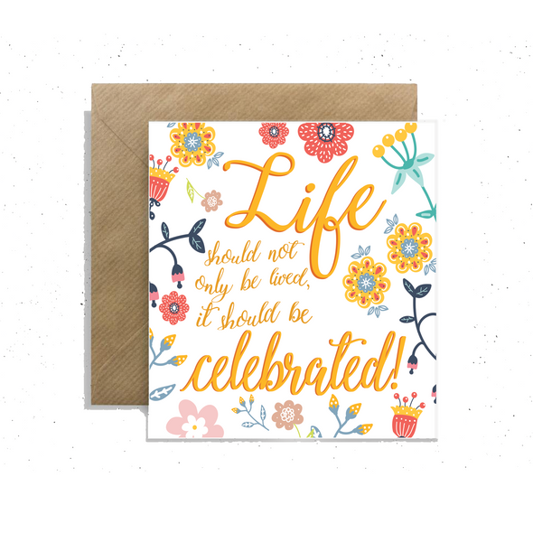 """Life Should Not Only Be Lived, it Should Be Celebrated!"", Small Enclosure Card"