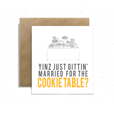 """Yinz Just Gettin' Married for the Cookie Table?"", Small Enclosure Card"