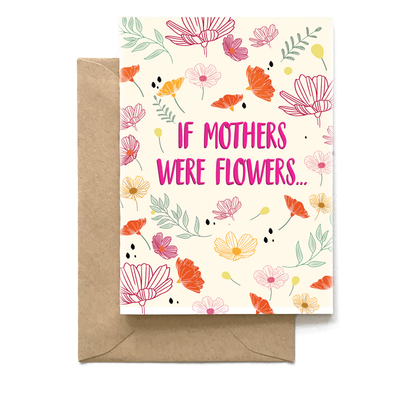 If Mothers Were Flowers, Mom Card
