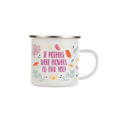If Mothers Were Flowers, I'd Pick You, Speckled Camp Mug, Wholesale