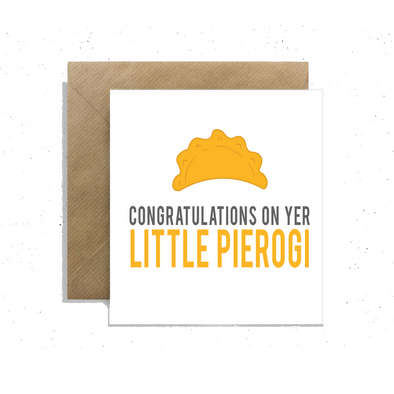 """Congratulations on Yer Little Pierogi"", Small Enclosure Baby Card"