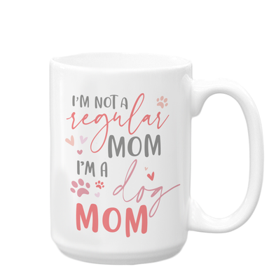 Not a Regular Dog Mom Mug