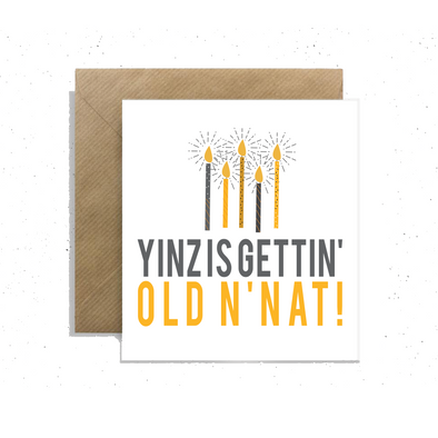 """Yinz is Gettin' Old N'at!"",Small Enclosure Card"
