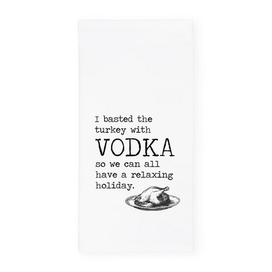 """I basted the turkey with Vodka..."", Thanksgiving Towel, Wholesale"