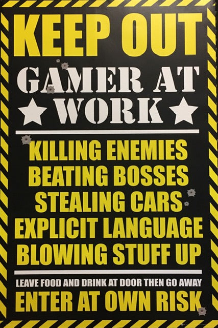 Gaming - Keep Out - Gamer At Work