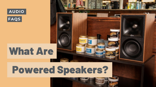 What are Powered Speakers and Why Do You Need a Pair?