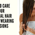 Nourish Your Natural Hair to Perfection Even with Extensions