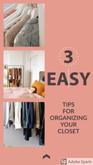 3 Easy steps for organizing your closet
