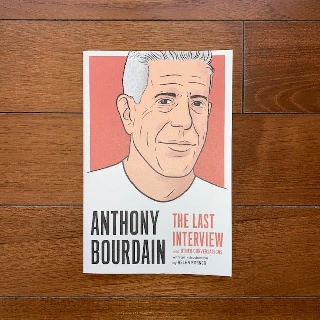 The Last Interview - Anthony Bourdain
