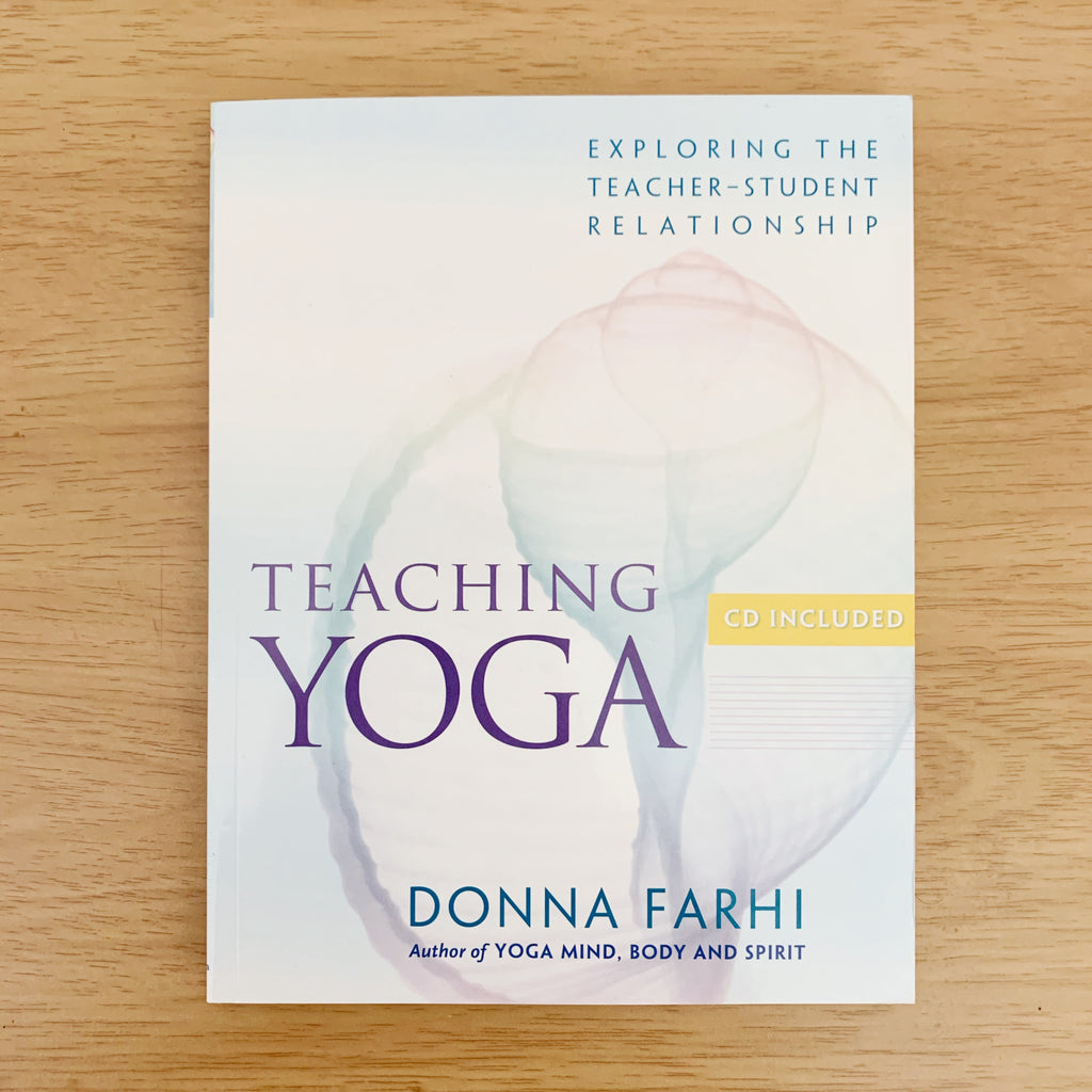 Teaching Yoga - Donna Farhi