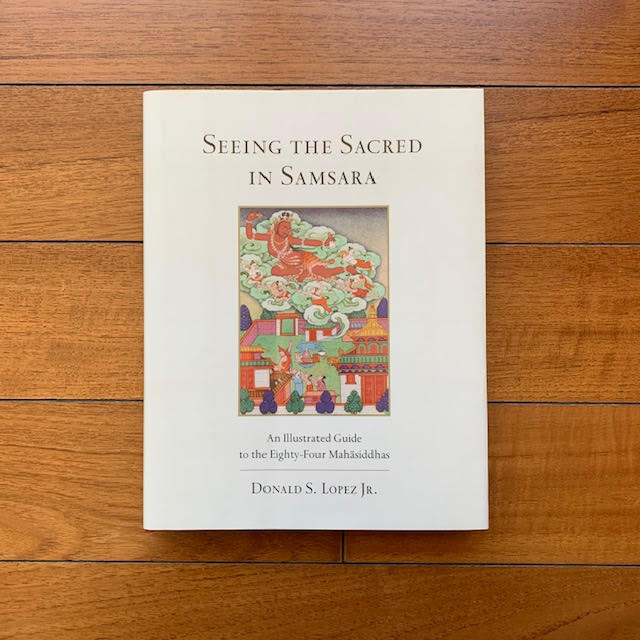 Seeing the Sacred in Samsara - Donald S. Lopez, Jr.