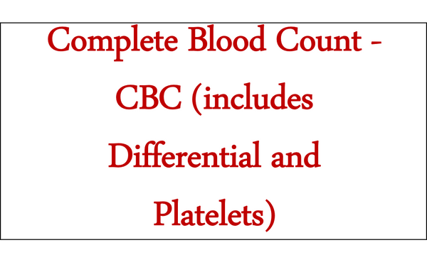 Complete Blood Count - CBC (includes Differential and Platelets)