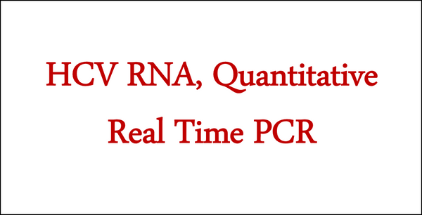HCV RNA, Quantitative Real Time PCR (Hepatitis C Testing)