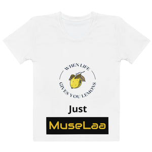 "When Life Give's You Lemons ""Just MuseLaa"" Women's T-shirt"