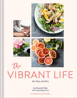 The Vibrant Life: Eat Well, Be Well