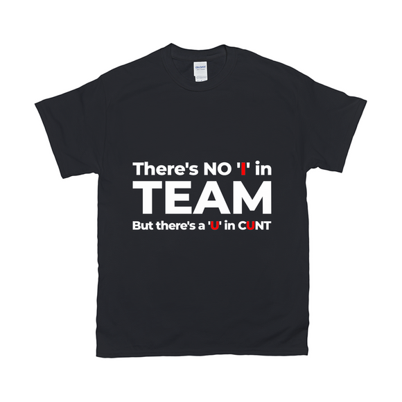 There's no I in Team shirt in black