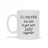 Never too late white mug - OWS
