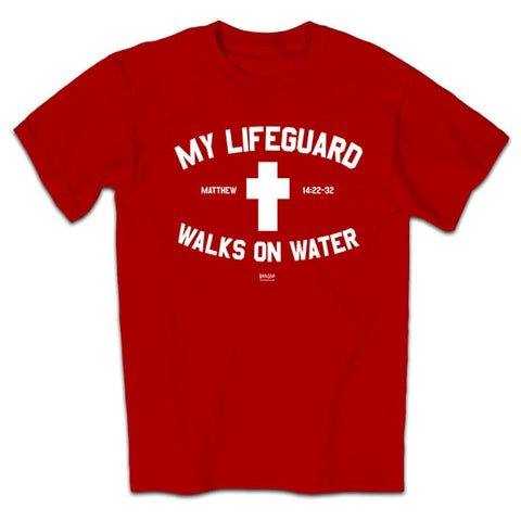 Christian Men's T-shirt - My Lifeguard Walks On Water - Lift Your Cross