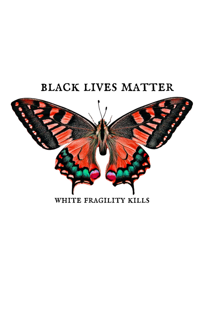 Black Lives Matter, White Fragility Kills Print