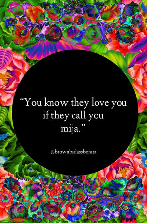 If They Call You Mija Print
