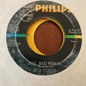 Bob Corso - Bad Bad Woman (Used 45)