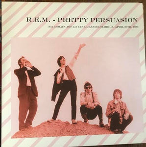 R.E.M. - Pretty Persuasion: Broadcast Live April 30th, 1989 (Used LP)