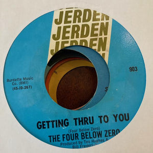 The Four Below Zero - Getting Through to You (Used 45)