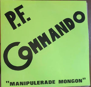 P.F. Commando - Manipulerade Mongon (Used LP)