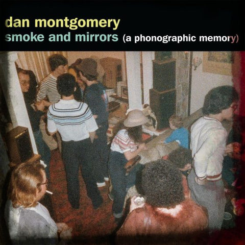 Dan Montgomery - Smoke and Mirrors (A Phonographic Memory)