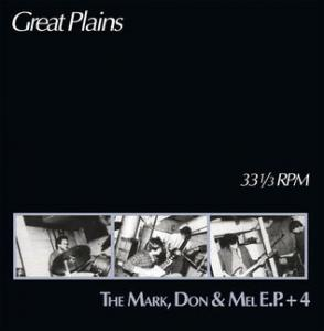 Great Plains - The Mark, Don & Mel E.P. +4