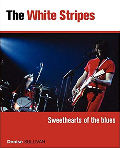 Denise Sullivan - White Stripes: Sweethearts Of The Blues