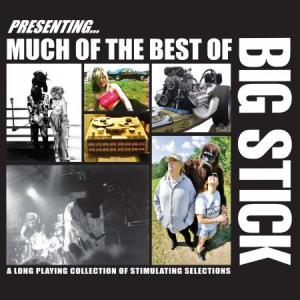 Big Stick - Much Of The Best Of...