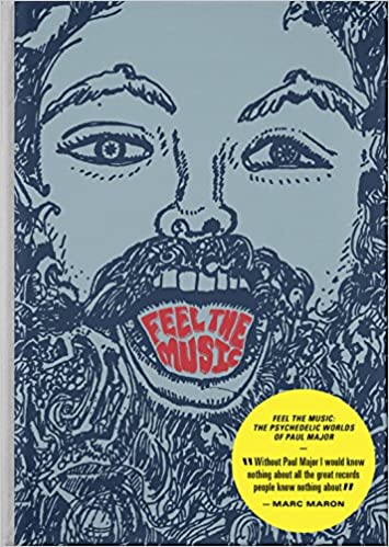 Paul Major - Feel The Music: The Psychedelic Worlds Of Paul Major