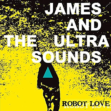 James and the Ultrasounds - Robot Love