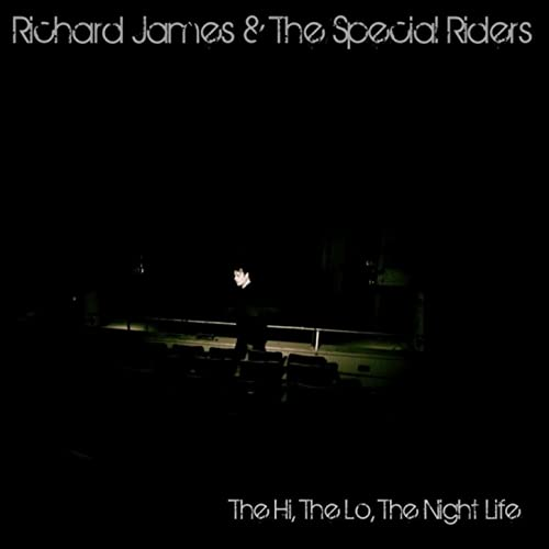 Richard James & The Special RIders - The Hi, The Lo, The Night Life