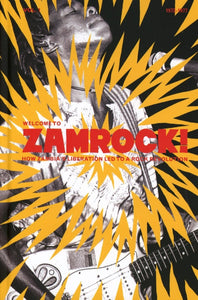 Welcome To Zamrock - Volume 1