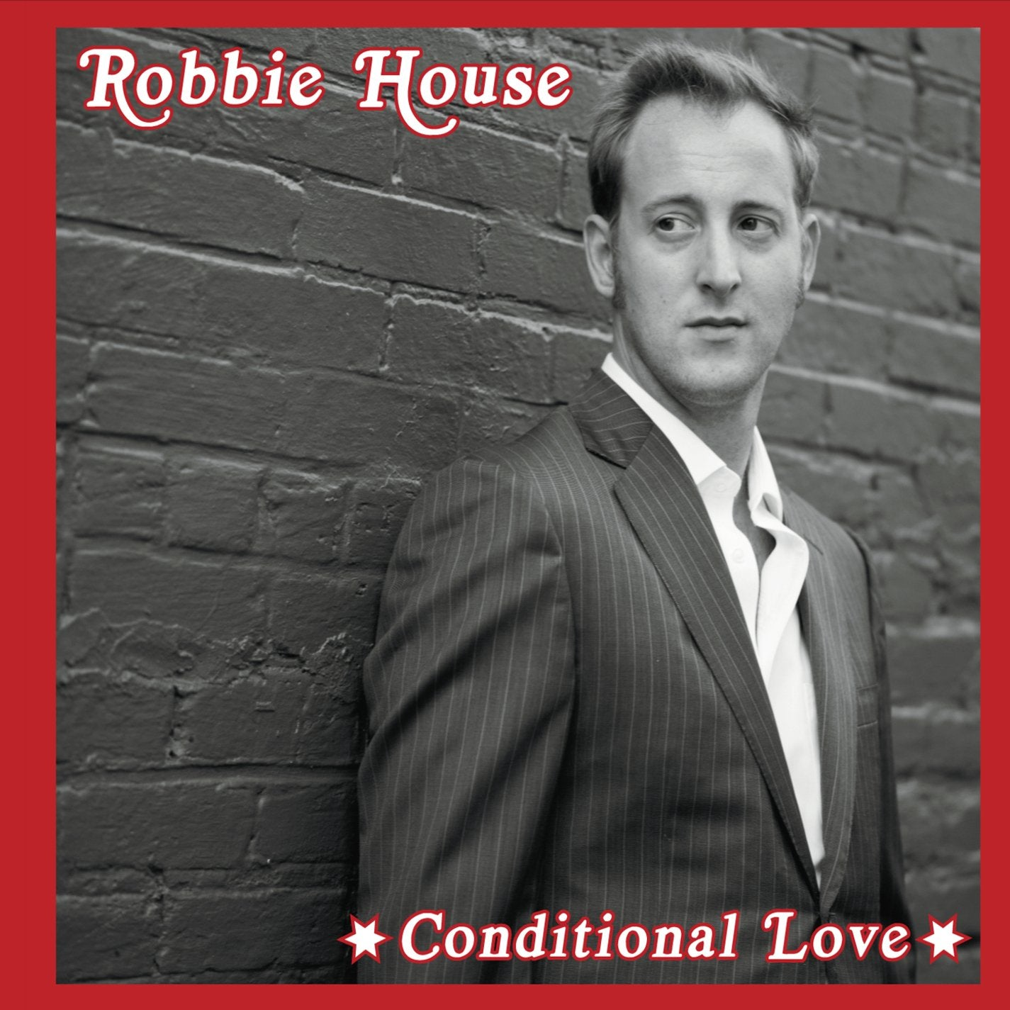 Robbie House - Conditional Love