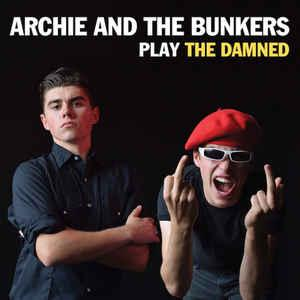 Archie And The Bunkers - Play The Damned