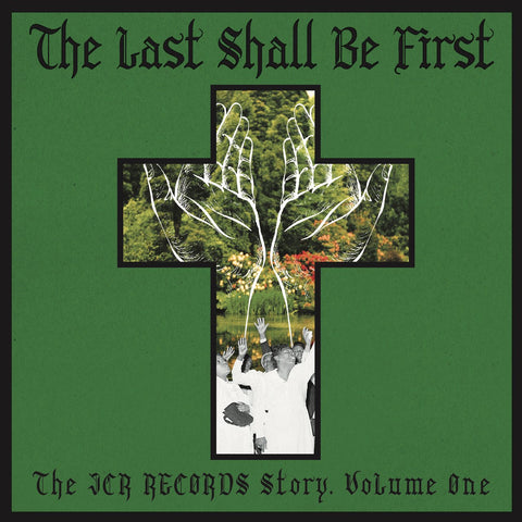 V/A - The Last Shall Be First: The JCR Records Story- Volume 1