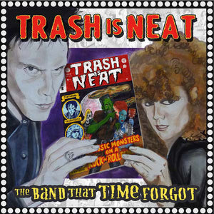 Cramps ‎- Trash Is Neat #5, The Band That Time Forgot