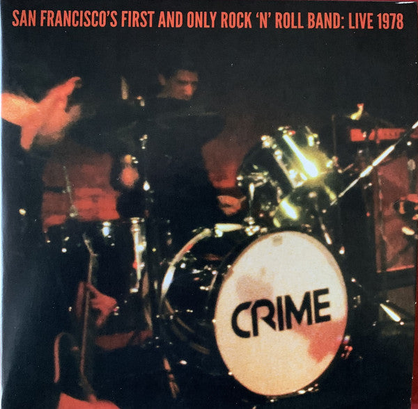 Crime - San Francisco's Only Rock 'n' Roll Band: Live 1978