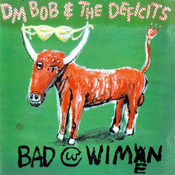 DM Bob & The Deficits - Bad With Wimen