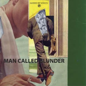 Guided By Voices - Man Called Blunder
