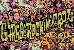 Garage Rockin Craze: The Story Of Tokyo Garage Punk!