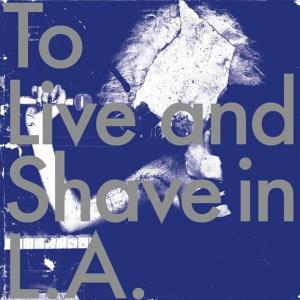 To Live And Shave In L.A. - Spatters Of A Royal Sperm Lp [Hanson]