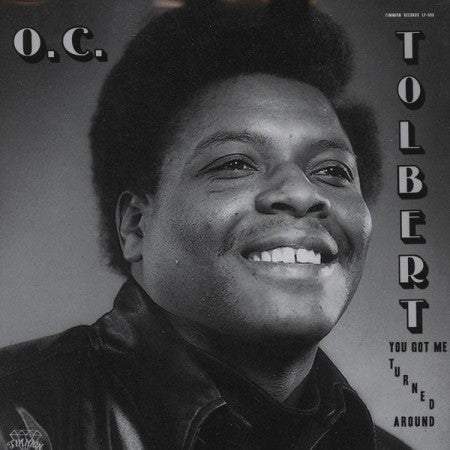 O.C. Tolbert - You Got Me Turned Around